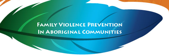 Family Violence Prevention in Aboriginal Communities